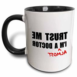 3dRose mug_195601_4 Trust Me I'M Almost A Doctor Medical Med