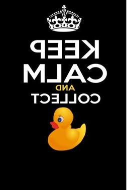 Keep Calm and Collect: Rubber Duck  Notebook- 6x9 - Blank Li