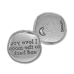 Crosby & Taylor I Love You to the Moon and Back Pewter Senti