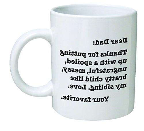 Funny Mug - Dear Dad: Thanks for putting up with a bratty ch